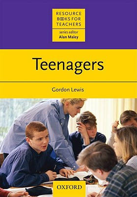 Teenagers: Resource Books for Teachers, Lewis, Gordon