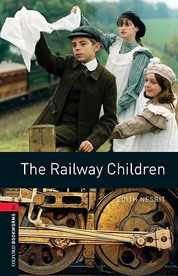 Railway Children: Oxford Bookworms Stage 3, Nesbit, Edith,  Escott, John