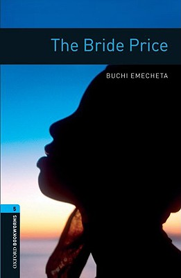 Image for Oxford Bookworms Library: The Bride Price: Level 5: 1,800 Word Vocabulary (Oxford Bookworms Library, Stage 5)