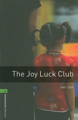 Oxford Bookworms Library: The Joy Luck Club: Level 6: 2,500 Word Vocabulary (Oxford Bookworms Library: Stage 6), Tan, Amy
