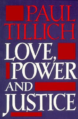 Image for Love, Power, and Justice: Ontological Analyses and Ethical Applications