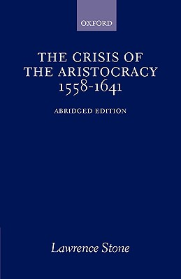 The Crisis of the Aristocracy, 1558 to 1641 (Galaxy Books), Stone, Lawrence