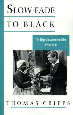 Image for Slow Fade to Black: The Negro in American Film, 1900-1942 (Galaxy Books)
