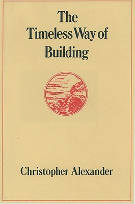Timeless Way of Building, CHRISTOPHER ALEXANDER