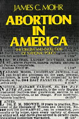 Abortion in America: The Origins and Evolution of National Policy (Galaxy Books), Mohr, James C.