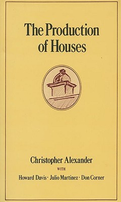 The Production of Houses (Center for Environmental Structure), Alexander, Christopher