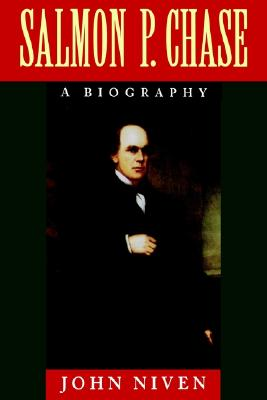 Image for Salmon P. Chase: A Biography