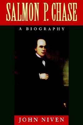 Salmon P. Chase: A Biography, Niven, John