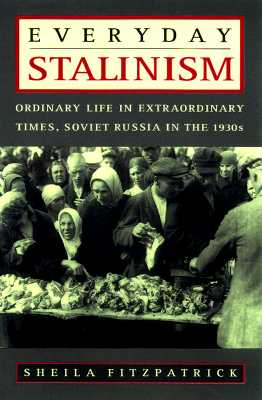 Image for Everyday Stalinism: Ordinary Life in Extraordinary Times: Soviet Russia in the 1930s