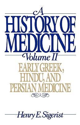 Image for A History of Medicine: Volume 2: Early Greek, Hindu, and Persian Medicine