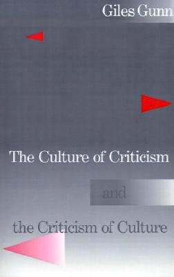 The Culture of Criticism and the Criticism of Culture, Gunn, Giles
