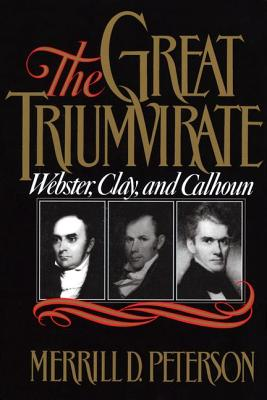 Image for The Great Triumvirate: Webster, Clay, and Calhoun