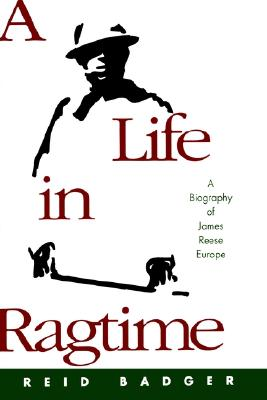 Image for A Life in Ragtime: A Biography of James Reese Europe