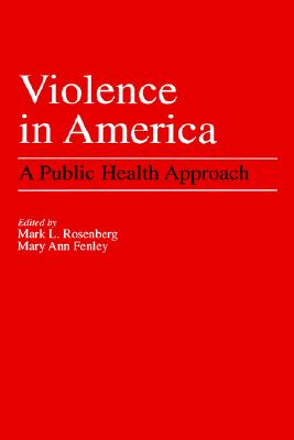 Image for VOLENCE IN AMERICA A PUBLIC HEALTH APPROACH