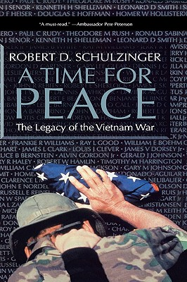 A Time for Peace: The Legacy of the Vietnam War, Schulzinger, Robert D.