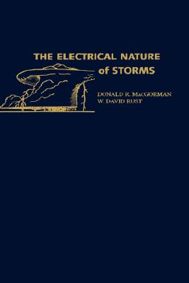 The Electrical Nature of Storms, MacGorman, Donald R.; Rust, W. David