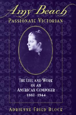 Image for Amy Beach, Passionate Victorian: The Life and Work of an American Composer, 1867-1944