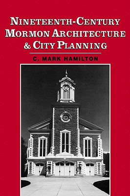 Image for Nineteenth-Century Mormon Architecture and City Planning