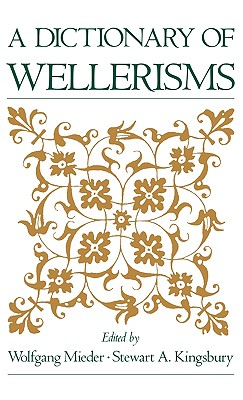 A Dictionary of Wellerisms, Mieder, Wolfgang; Kingsbury, Stewart A.