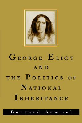 Image for George Eliot and the Politics of National Inheritance