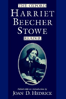 Image for The Oxford Harriet Beecher Stowe Reader