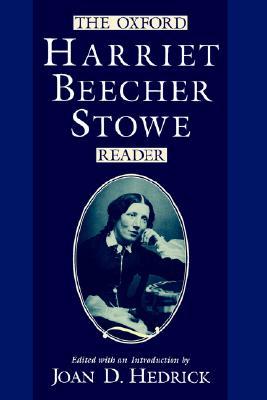 The Oxford Harriet Beecher Stowe Reader