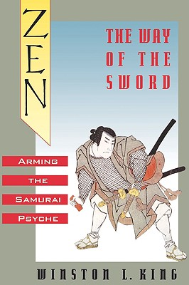 Image for Zen and the Way of the Sword: Arming the Samurai Psyche