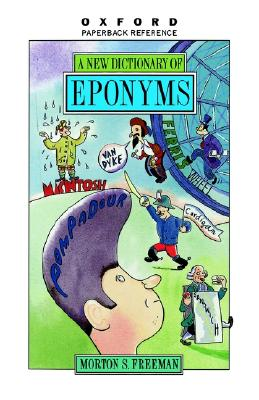 A New Dictionary of Eponyms, Freeman, Morton S.