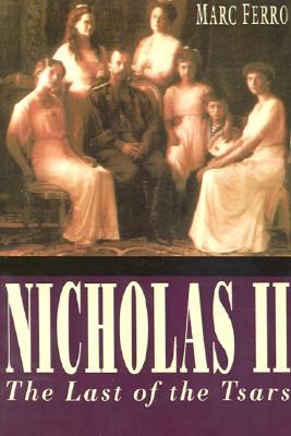 Nicholas II: Last of the Tsars, Ferro, Marc