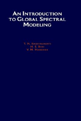 An Introduction to Global Spectral Modeling, Krishnamurti, T. N.; Bedi, H. S.; Hardiker, V. M.