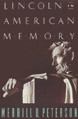 "Lincoln in American Memory, ""Peterson, Merrill D."""