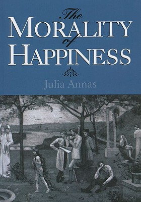 Image for MORALITY OF HAPPINESS, THE