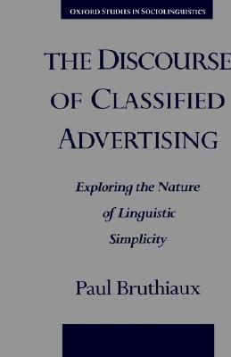 Image for The Discourse of Classified Advertising: Exploring the Nature of Linguistic Simplicity (Oxford Studies in Sociolinguistics)