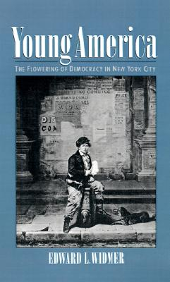 Image for Young America: The Flowering of Democracy in New York City