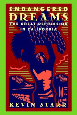 Image for Endangered Dreams: The Great Depression in California (Americans and the California Dream)
