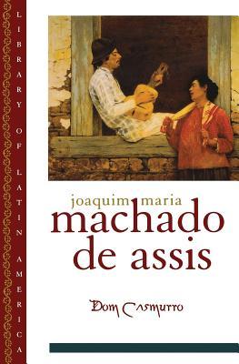Dom Casmurro (Library of Latin America), Joaquim M. Machado de Assis; John A. Gledson