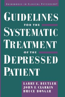 Image for Guidelines for the Systematic Treatment of the Depressed Patient (Guidebooks in Clinical Psychology)