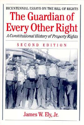 Image for The Guardian of Every Other Right: A Constitutional History of Property Rights (Bicentennial Essays on the Bill of Rights)