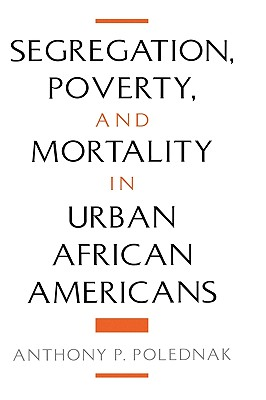 Image for Segregation, Poverty, and Mortality in Urban African Americans