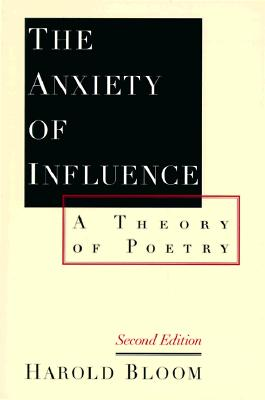 Image for Anxiety of Influence: A Theory of Poetry