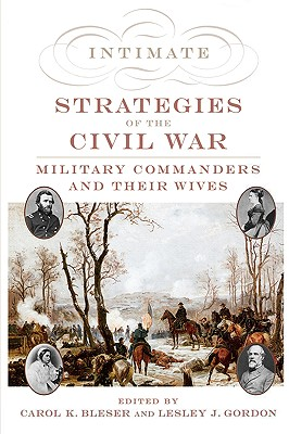 Image for Intimate Strategies of the Civil War: Military Commanders and Their Wives