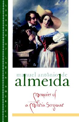 MEMOIRS OF A MILITIA SERGEANT, MANUEL ANTO ALMEIDA
