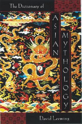 Image for A Dictionary of Asian Mythology