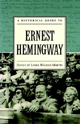 A Historical Guide to Ernest Hemingway (Historical Guides to American Authors)