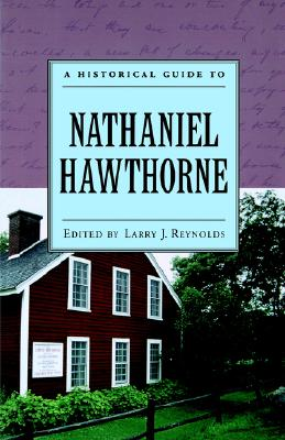 A Historical Guide to Nathaniel Hawthorne (Historical Guides to American Authors)