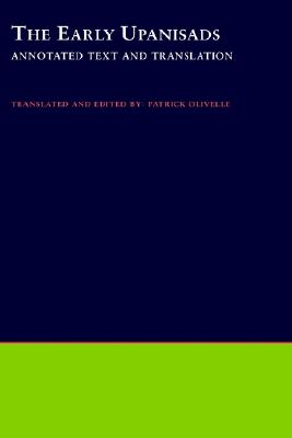 The Early Upanishads: Annotated Text and Translation (South Asia Research)