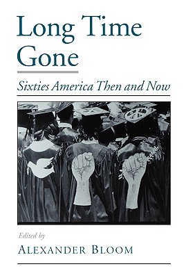 Image for Long Time Gone: Sixties America Then and Now (Viewpoints on American Culture)
