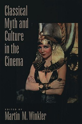Image for Classical Myth and Culture in the Cinema