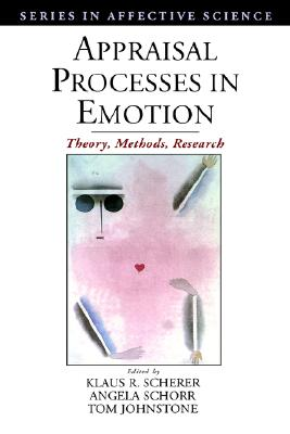 Image for APPRAISAL PROCESSES IN EMOTION THEORY, METHODS, RESEARCH