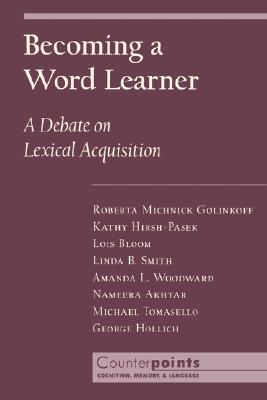 Image for Becoming a Word Learner: A Debate on Lexical Acquisition (Counterpoints: Cognition, Memory, and Language)